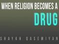 When Religion Becomes a Drug | Farsi sub English