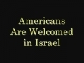 Americans Are Welcomed in Israel - English