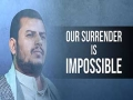 Our surrender is impossible | Abdul Malik al-Houthi | Arabic sub English