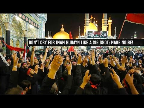 Don't Cry For Imam Husayn Like A Big Shot; Make Noise! | Agha Alireza Panahian | Farsi sub English