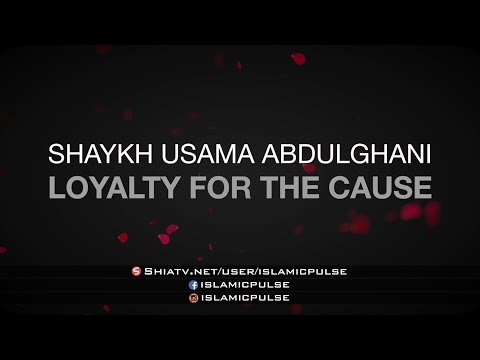 Shaykh Usama | Loyalty to the Cause | English