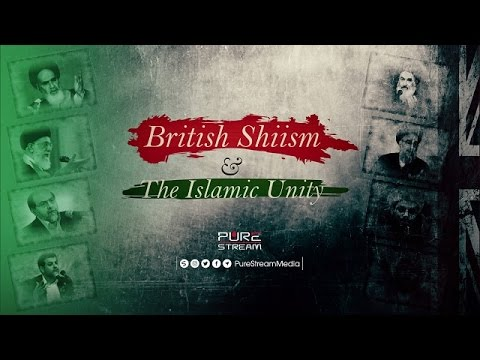British Shiism & The Islamic Unity | Farsi & Arabic sub English