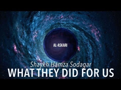 What They Did For Us | Imam Al-Askari | Shaykh Hamza Sodagar | English
