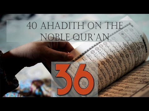 Quran: The Most Valuable Treasure - Hadith 36 - English