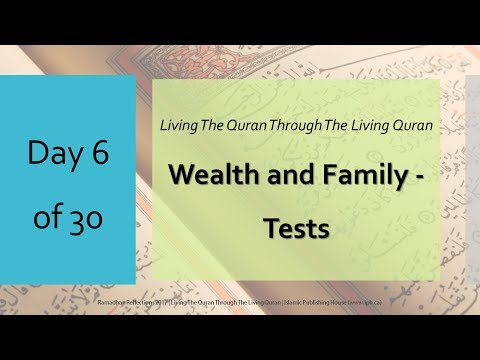 Wealth and Family - Tests - Ramadhan Reflections 2017 - Day 6 - English