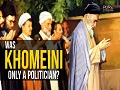 Was Khomeini Only a Politician? | Farsi sub English