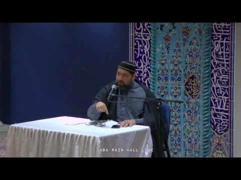[Ramadhan 5 (2017)] Syed Asad Jafri - Saba Center - 2017-05-31 - English
