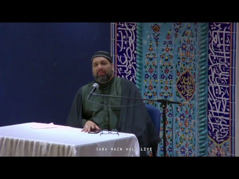[Ramadhan 6 (2017)] Syed Asad Jafri - Saba Center - 2017-06-01 - English