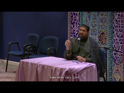 [Ramadhan 9 (2017)] Syed Asad Jafri - Saba Center - 2017-06-04 - English