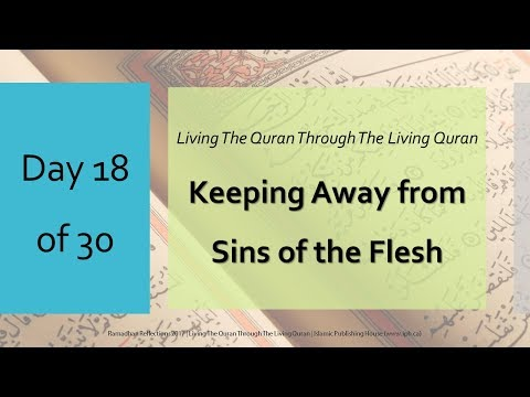 Keeping away from sins of the flesh - Ramadhan Reflections 2017 - Day 18 - English