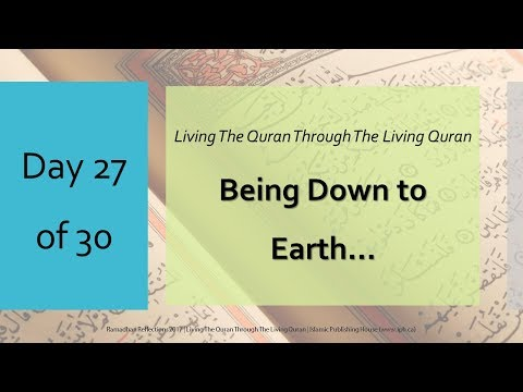 Being Down to Earth - Ramadhan Reflections 2017 - Day 27 - English