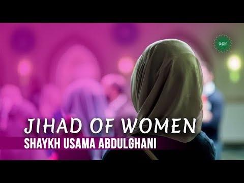 Jihad of Women | Shaykh Usama Abdulghani | English