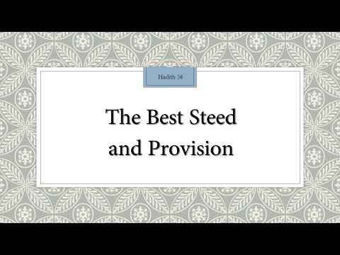 The Best Steed and Provision - 110 Lessons for Life - Hadith 58 - English