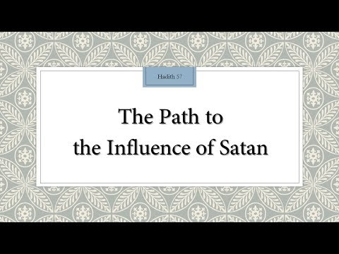 The Path to the Influence of Satan - 110 Lessons for Life - Hadith 57 - English