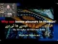 عبادتوں سے لذ ت کيسے جا تی ہے Why one looses pleasure in Ibadaat?by HI Agha Ali Murtaza Zaidi-Urdu