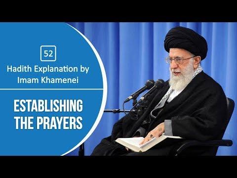 [52] Hadith Explanation by Imam Khamenei | Establishing the Prayers | Farsi sub English