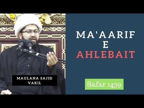 Majlis 23rd Safar 1439 Hijari 2017-18 Topic: Ma\'aarif e Ahlebait (A.S) By Maulana Sajid Hussain Vakil - Urdu