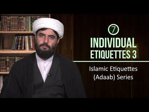 [7] Individual Etiquettes 3 | Islamic Etiquettes (Adaab) Series | Farsi sub English