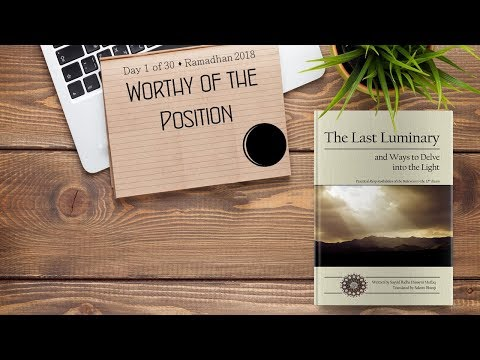 Worthy of the Position - Ramadhan 2018 - Day 1 - English