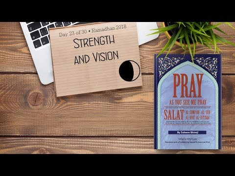 Strength and Vision - Ramadhan 2018 - Day 23 - English