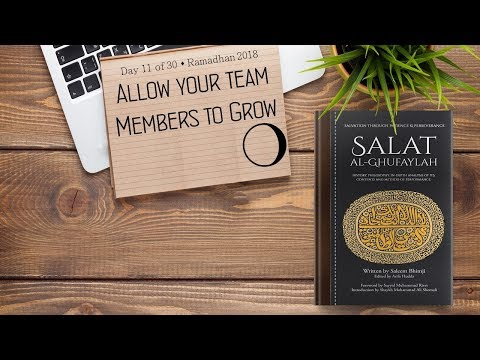 Allow Your Team Members to Grow - Ramadhan 2018 - Day 11 - English