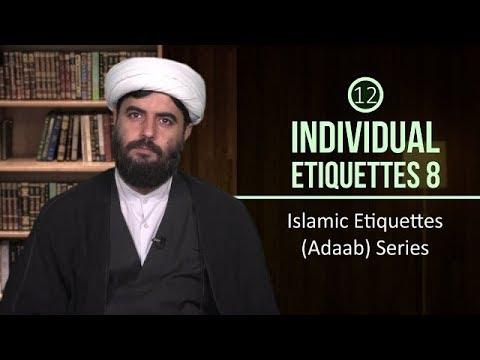 [12] Individual Etiquettes 8 | Islamic Etiquettes (Adaab) Series | Farsi sub English