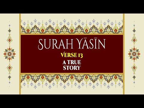 A True Story - Surah Yaseen - Verse 13 - English
