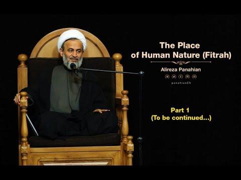 [Part 01] The Place of Human Nature (Fitrah)   Alireza Panahian sept.12 2018 Farsi Sub English