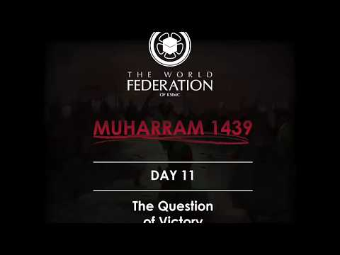 Muharram 1439: DAY ELEVEN - The Question of Victory English