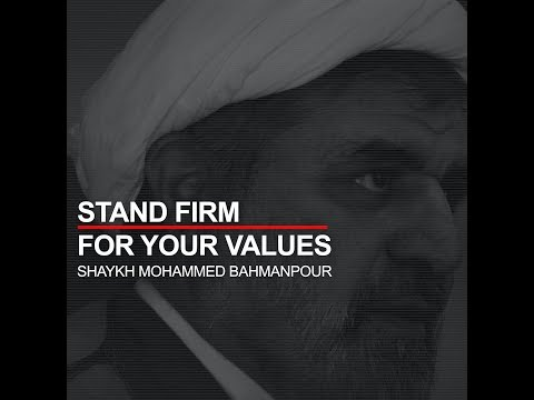 #BecomeHusayni Stand Firm for your Values by Shaykh Mohammed Bahmanpour - English