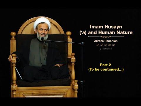 Imam Husayn ('a) and Human Nature   Alireza Panahian 2018 Farsi sub English