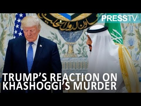 [13 October 2018] What Trump's cynical reaction on Khashoggi's murder suggests - English