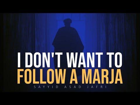 I Don\'t Want to Follow a Marja | Sayyid Asad Jafri | English