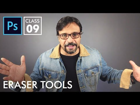 Eraser Tools - Adobe Photoshop for Beginners - Class 9 | Urdu Hindi