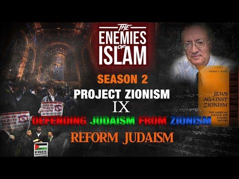 Defending Judaism from Zionism - Reform Judaism [Ep.9] | Project Zionism | The Enemies of Islam | English