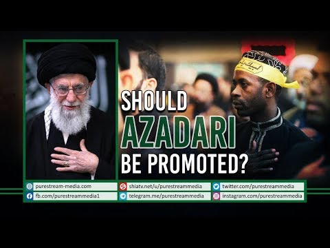 Should AZADARI Be Promoted? | Ayatollah Sayyid Ali Khamenei | Farsi Sub English