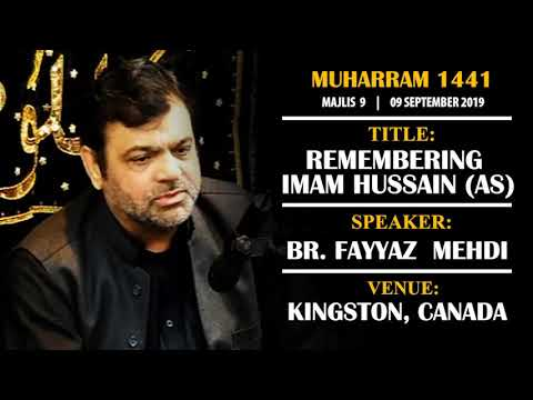 [09] Topic: Remembering Imam Hussain (as) | Br. Fayyaz Mehdi | Muharram 1441 - English