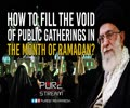 How to Fill the Void of Public Gatherings in the Month of Ramadan? | Farsi Sub English