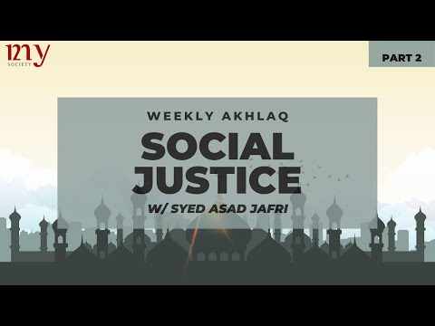 PRINCIPLES OF SOCIAL JUSTICE PART 02 | Br.Syed Asad Jafri | MY Weekly Akhlaq |2020 English