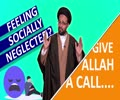 Feeling Socially Neglected? Give Allah A Call... | One Minute Wisdom | English