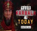 YOUR KARBALA IS TODAY   MOTIVATIONAL VIDEO *MUST WATCH*   Shaykh Ali   English
