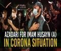 Azadari For Imam Husayn (A) In Corona Situation | Farsi Sub English