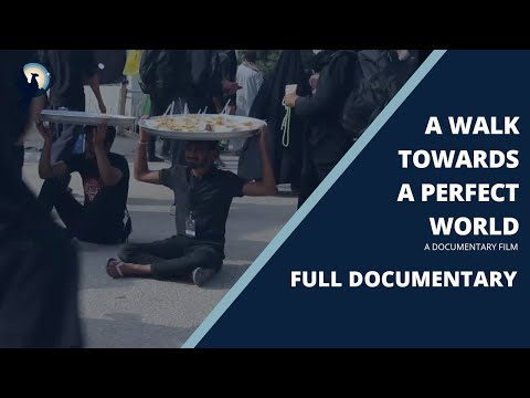 A Walk Towards A Perfect World | Arbaeen Walk 2020 | Full Documentary - English
