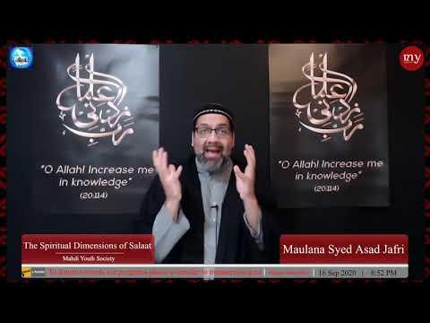 [7] The Spiritual Dimensions of Salaat   Maulana Syed Asad Jafri   English