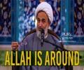 ALLAH Is Around   Agha Alireza Panahian   Farsi Sub English