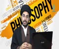 Lecture 2 | Importance of Philosophy | SYED ABBAS HUSSAINI | Urdu
