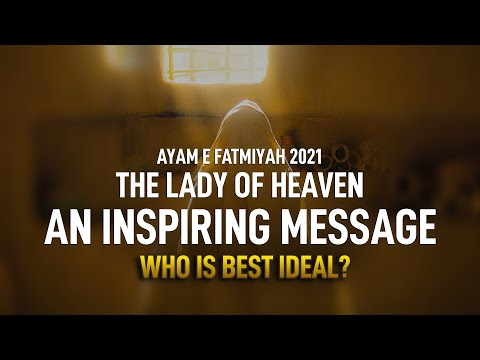 The Lady of Heaven | Bibi Fatima | Ayam e Fatmiyah 2021 | Bahtreen Ideal Kon? | An Inspiring Message | Urdu