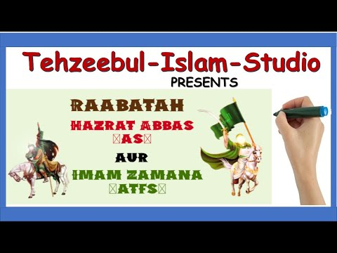 Imam mahdi ajtf aur Mola Abbas as   Ghazi Abbas a.s  Wafa - Mola Abbas (A.S.)  Shia Whiteboarding   Hindi