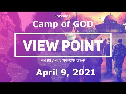 "EP-08 ""Camp of God""| View Point - An Islamic Perspective | Sh. Hamzeh Sodagar| April 9, 2021"