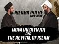 Imam Husayn (A) & The Revival of Islam   IP Talk Show   English